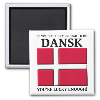 Lucky Enough To Be Dansk Danish Magnet