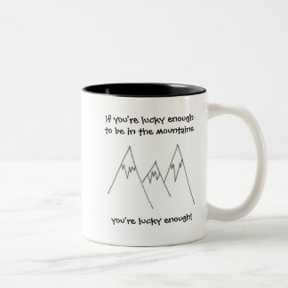 Lucky enough to be in mountains Two-Tone coffee mug