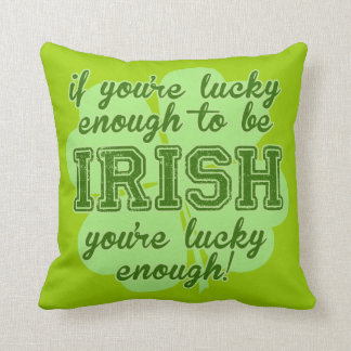 Lucky Enough to be Irish Throw Pillow