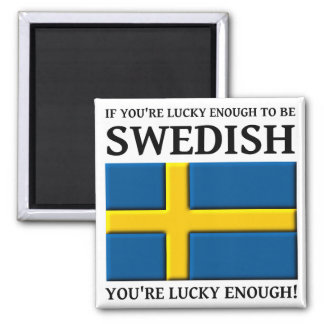 Lucky Enough To Be Swedish Magnet