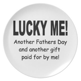 Lucky Me Fathers Day Gift - Funny and Cute Dinner Plate