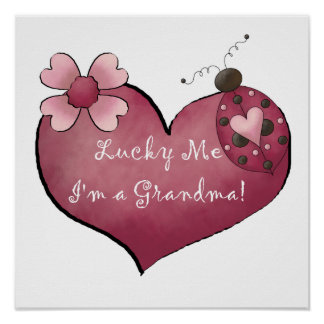 Lucky Me I'm a Grandma  Gifts Poster