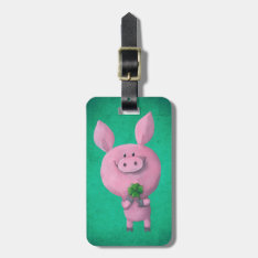 Lucky Pig With Lucky Four Leaf Clover Bag Tag at Zazzle