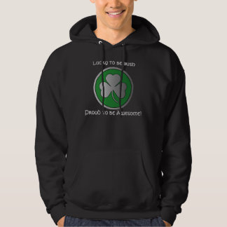 Lucky to be Irish Proud to be Awesome! Hoody