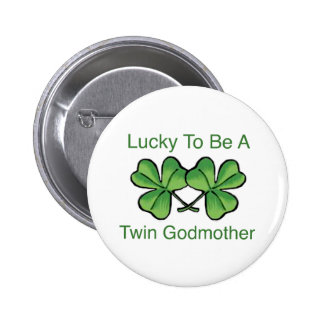 Lucky To Be Twin Godmother Button