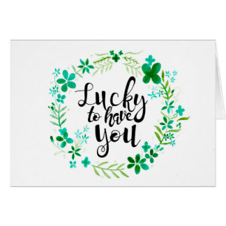 Lucky to Have You Card