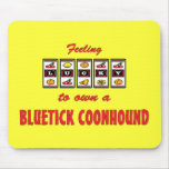 Lucky to Own a Bluetick Coonhound Fun Dog Design Mouse Pad