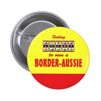Lucky to Own a Border-Aussie Fun Dog Design Button