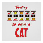 Lucky to Own a Cat Fun Cat Design Poster