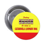 Lucky to Own a Catahoula Leopard Dog Fun Design Pin