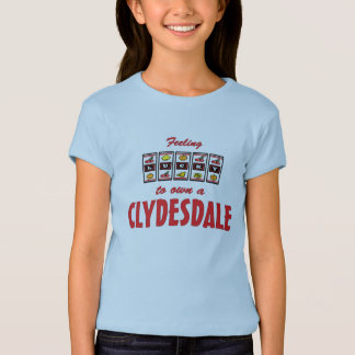 Lucky to Own a Clydesdale Fun Horse Design T-Shirt