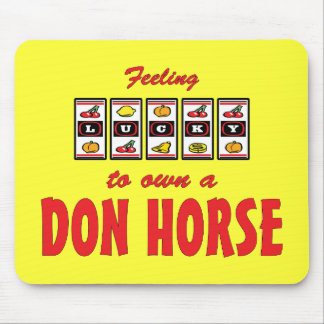 Lucky to Own a Don Horse Fun Design Mouse Pad