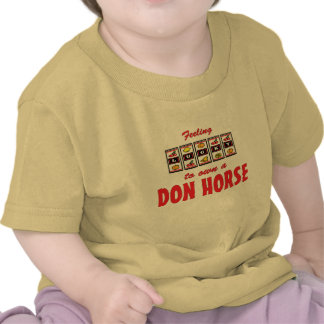Lucky to Own a Don Horse Fun Design T Shirt