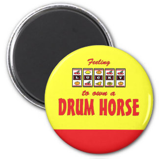 Lucky to Own a Drum Horse Fun Design 2 Inch Round Magnet