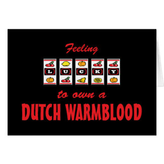 Lucky to Own a Dutch Warmblood Fun Horse Design Greeting Cards