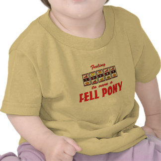 Lucky to Own a Fell Pony Fun Design T Shirt
