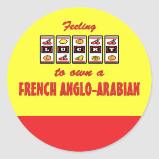 Lucky to Own a French Anglo-Arabian Fun Design Classic Round Sticker