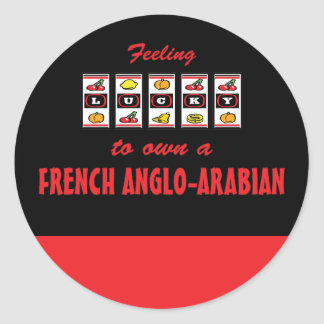 Lucky to Own a French Anglo-Arabian Fun Design Round Stickers
