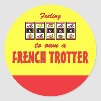 Lucky to Own a French Trotter Fun Horse Design Classic Round Sticker