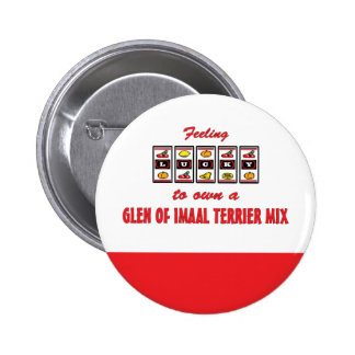 Lucky to Own a Glen of Imaal Terrier Mix Buttons
