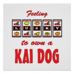 Lucky to Own a Kai Dog Fun Dog Design Posters