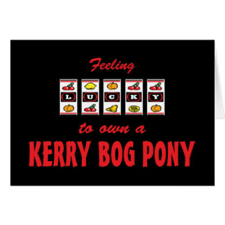 Lucky to Own a Kerry Bog Pony Fun Design Card