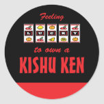 Lucky to Own a Kishu Ken Fun Dog Design Round Stickers
