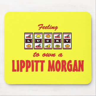 Lucky to Own a Lippitt Morgan Fun Horse Design Mouse Pad