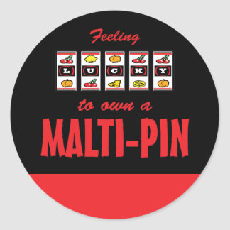 Lucky to Own a Malti-Pin Fun Dog Design Round Stickers