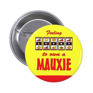 Lucky to Own a Mauxie Fun Dog Design Buttons