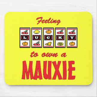 Lucky to Own a Mauxie Fun Dog Design Mouse Pad