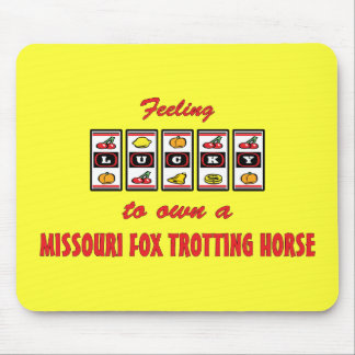 Lucky to Own a Missouri Fox Trotting Horse Mouse Pad