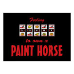 Lucky to Own a Paint Horse Fun Design Posters