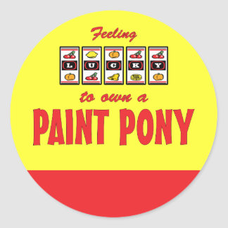 Lucky to Own a Paint Pony Fun Design Classic Round Sticker