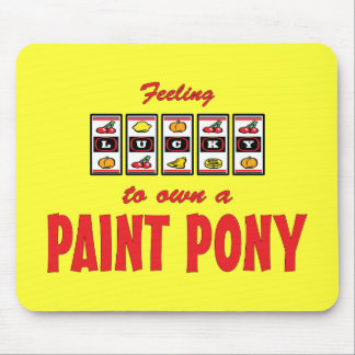 Lucky to Own a Paint Pony Fun Design Mouse Pad