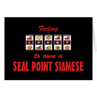 Lucky to Own a Seal Point Siamese Fun Cat Design Card
