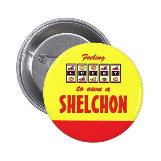 Lucky to Own a Shelchon Fun Dog Design Pinback Button