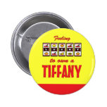 Lucky to Own a Tiffany Fun Cat Design Button