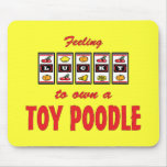 Lucky to Own a Toy Poodle Fun Dog Design Mouse Pads