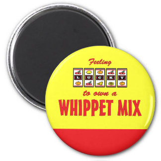 Lucky to Own a Whippet Mix Fun Dog Design 2 Inch Round Magnet