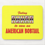 Lucky to Own an American Bobtail Fun Cat Design Mouse Pad