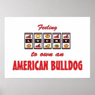 Lucky to Own an American Bulldog Fun Dog Design Posters