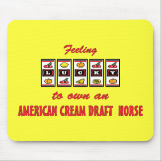 Lucky to Own an American Cream Draft Horse Mouse Pad