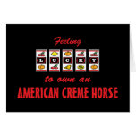 Lucky to Own an American Creme Horse Fun Design Greeting Cards