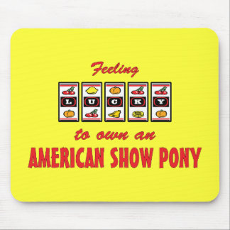 Lucky to Own an American Show Pony Fun Design Mouse Pad
