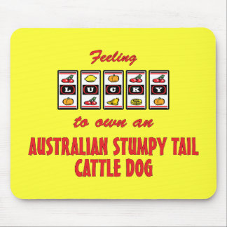 Lucky to Own an Australian Stumpy Tail Cattle Dog Mousepads