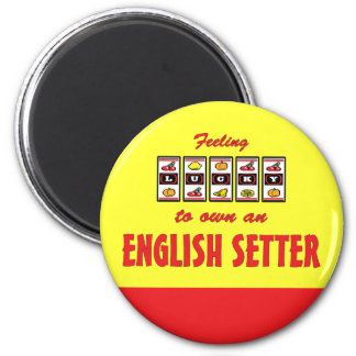 Lucky to Own an English Setter Fun Dog Design 2 Inch Round Magnet