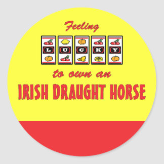 Lucky to Own an Irish Draught Horse Fun Design Classic Round Sticker