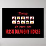 Lucky to Own an Irish Draught Horse Fun Design Poster