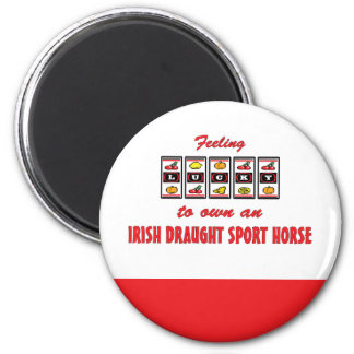 Lucky to Own an Irish Draught Sport Horse 2 Inch Round Magnet